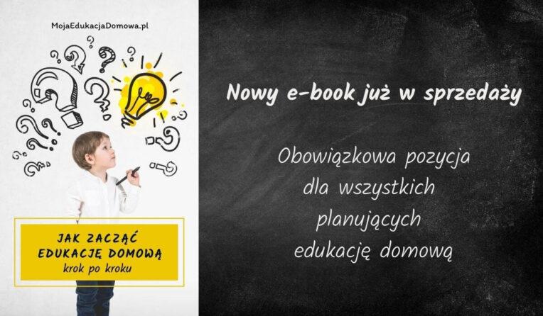 """E-book """"Jak zacząć edukację domową krok po kroku"""" już w sprzedaży"""