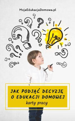 Jak podjąć decyzję o edukacji domowej – karty pracy