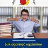 Jak zdać egzaminy w edukacji domowej ebook